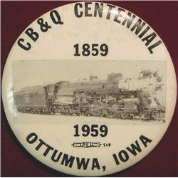 CB & Q 1859-1959 Ottumwa, Iowa. Pin Back