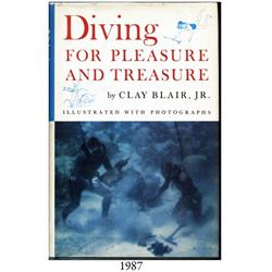 Blair, Clay, Jr. Diving for Pleasure and Treasure (1st ed., 1960).