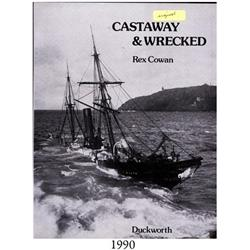 Cowan, Rex. Castaway & Wrecked (1978), autographed by the author.
