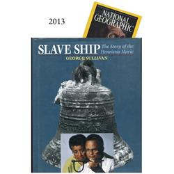 Sullivan, George. Slave Ship: The Story of the Henrietta Marie (1994), accompanied by a copy of the