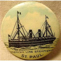 """1896 AMERICAN LINE STEAMSHIP """"ST. PAUL"""" PINBACK BU"""