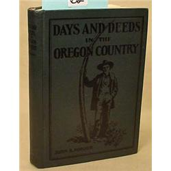 """1928 """"DAYS AND DEEDS IN THE OREGON COUNTRY"""" HARDCO"""