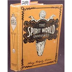 "1902 ""THE SPIRIT WORLD UNMASKED"" HARDCOVER BOOK -"