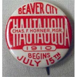 1910 BEAVER CITY CHAUTAUQUA CELLULOID PINBACK BUTT