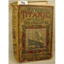 "1912 ""THE SINKING OF THE TITANIC AND GREAT SEA DIS"