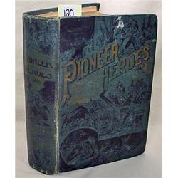 """1901 """"PIONEER HEROES AND THEIR DARING DEEDS"""" HARDC"""