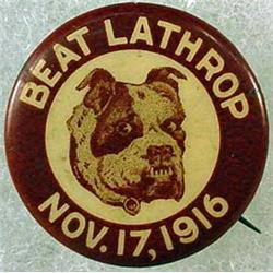 "1916 BULLDOG ""BEAT LATHROP"" CELLULOID PINBACK BUTT"