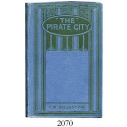 Ballantyne, R.M. The Pirate City (1926?).