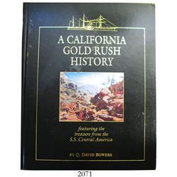 Bowers, Q. David. A California Gold Rush History (2002).