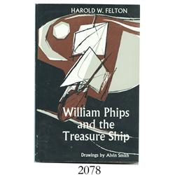 Felton, Harold W. William Phips and the Treasure Ships (1965).