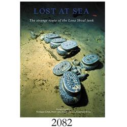 Goddio, Franck. Lost at Sea: The strange route of the Lena Shoal junk (2002).