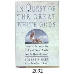 Marx, Robert F., with Jennifer G. Marx. In Quest of the Great White Gods (1992), inscribed by author