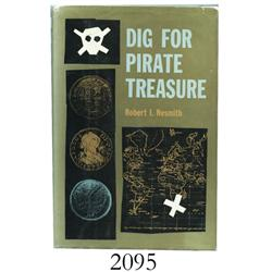 Nesmith, Robert I. Dig for Pirate Treasure (1958 Devin-Adair edition), inscribed by author (rare).