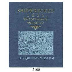 Schneider, Janet M. Shipwrecked 1622--The Lost Treasure of Philip IV (1981 Queens Museum exhibition