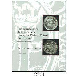 Sellschopp, Dr. E.A. Las acunaciones de las cecas de Lima, La Plata y Potosi (1992 2nd ed).