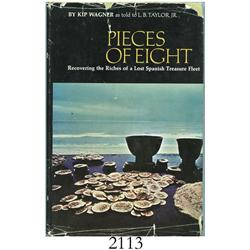 Wagner, Kip. Pieces of Eight (1966 first ed).