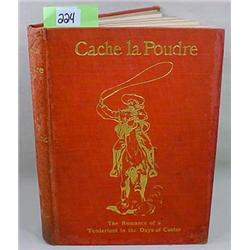 1905  CACHE LA POUDRE  HARDCOVER BOOK - The romanc