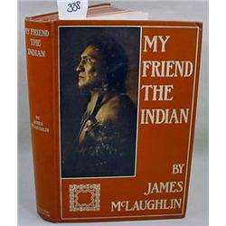 "1910 1ST ED. ""MY FRIEND THE INDIAN"" HARDCOVER BOOK"