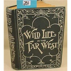 """1896 """"WILD LIFE IN THE FAR WEST"""" HARDCOVER BOOK -"""
