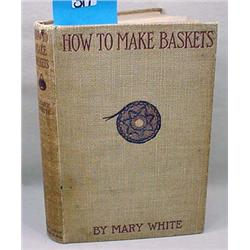 """1901 1St Ed. """"How To Make Baskets"""" Hardcover Book"""
