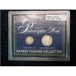 1084. Philadelphia Mint Barber Dime & Quarter. In Display Case.