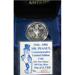 323. 1916-1991 Mr. Peanut One Troy Ounce .999 Fine Silver Proof. No. 277 of 2,720.