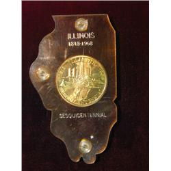 342. 1818-1968 Illinois Sesquicentennial Medal mounted in an Illinois shaped Capital holder.