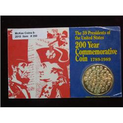 "350. ""The 39 Presidents of the United States 200 Year Commemorative Coin 1789-1989"""