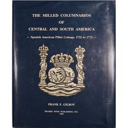 Gilboy, Frank F. The Milled Columnarios of Central and South America (1999), limited edition #273/50