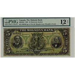 The Molsons Bank, 1905 $5 #386762, CH-490-28-04, PMG F12. Second best example graded by PMG.