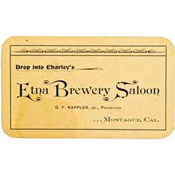 Montague,CA - Siskiyou County -  c1900-1910 - Etna Brewery Saloon Business Card :