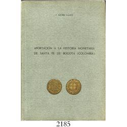 Calico, X. Aportacion a la Historia Numismatica de Santa Fe de Bogota (1953), scarce.
