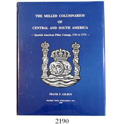 Gilboy, Frank F. The Milled Columnarios of Central and South America (1999), limited edition #288/50