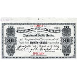 NEWFOUNDLAND GOVERNMENT CASH NOTE.  Eighty Cents.  1906.  NF-4fS.  A Specimen.  PMG graded Superb Un