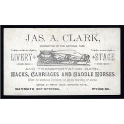 Wyoming  - Jas. A. Clark, Livery - Stage Coach For Yellowstone Park Advertising Card ,