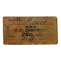 HUDSON'S BAY COMPANY. Card token of the B.C. District. Dease Post. 25 Cents. No Date. White cardboar