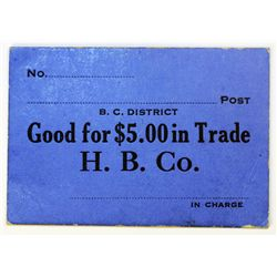 HUDSON'S BAY COMPANY. Generic note for $5.00 in Trade. No Date. Blue cardboard with black printing.