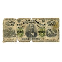 THE BANK OF LONDON IN CANADA. $5.00. 1 Dec. 1883. CH-405-10-02. No. 06966/B. An issued note. Ragged,