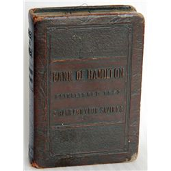 BANK OF HAMILTON/ESTABLISHED 1872/A BANK FOR YOUR SAVINGS. 'Save & Have' on spine. Coin slot on top.