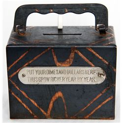 PUT YOUR DIMES AND DOLLARS HERE, THUS GROW RICHER YEAR BY YEAR. A steel satchel bank, with square co