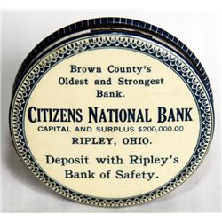 CITIZENS NATIONAL BANK, RIPLEY OHIO. Capital and Surplus $200,000. A round disc. Shaped bank. Coin s