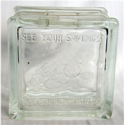A Glass Block bank. See Your Savings, Pittsburgh Paints. 12cm x 12cm x 8cm. Glass. VF.